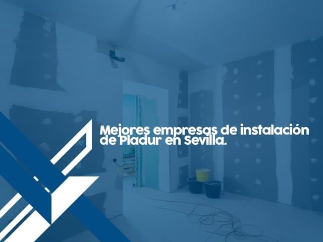 Las mejores empresas de instalación de Pladur en Sevilla.