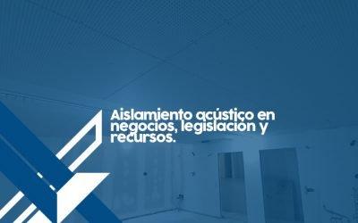 Aislamiento acústico en negocios, legislación y recursos.